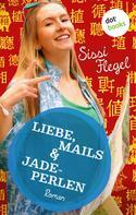 Sissi Flegel: Liebe, Mails & Jadeperlen: Zweiter Roman der Mimi-Reihe ★★★★★
