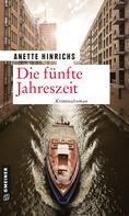 Anette Hinrichs: Die fünfte Jahreszeit ★★★★