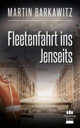 Fleetenfahrt ins Jenseits - SoKo Hamburg 3 - ein Heike Stein Krimi