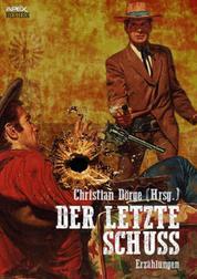 DER LETZTE SCHUSS - 16 Western-Stories US-amerikanischer Autoren und Autorinnen