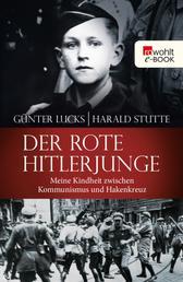 Der rote Hitlerjunge - Meine Kindheit zwischen Kommunismus und Hakenkreuz