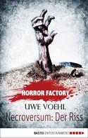 Uwe Voehl: Horror Factory - Necroversum: Der Riss ★★★★