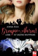 Jenna Rick: Groupie-Alarm! ★★★