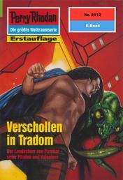 "Perry Rhodan 2112: Verschollen in Tradom - Perry Rhodan-Zyklus ""Das Reich Tradom"""