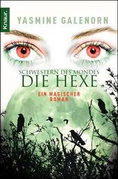 Schwestern des Mondes - Die Hexe - Roman