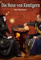 Atir Kerroum: Die Hexe von Kentigern ★★★★