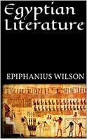Epiphanius Wilson: Egyptian Literature