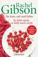 Rachel Gibson: Sie kam, sah und liebte/Er liebt mich, er liebt mich nicht ★★★★