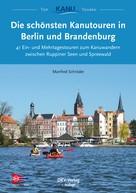 Manfred Schröder: Die schönsten Kanutouren in Berlin und Brandenburg ★★★★★