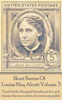Louisa May Alcott: Short Stories Of Louisa May Alcott Volume 3