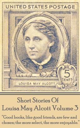 Short Stories Of Louisa May Alcott Volume 3