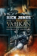 Rick Jones: OPERATION ISKARIOT (Die Ritter des Vatikan 3) ★★★★