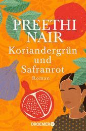 Koriandergrün und Safranrot - Roman