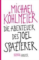 Michael Köhlmeier: Die Abenteuer des Joel Spazierer ★★★★
