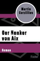 Martin Corzillius: Der Henker von Aix