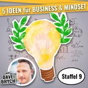 5 IDEEN für Business & Mindset - Staffel 09