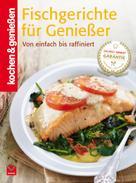 kochen & genießen: K&G - Fischgerichte für Genießer ★★★★