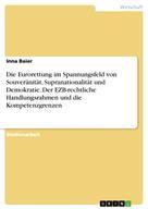 Inna Baier: Die Eurorettung im Spannungsfeld von Souveränität, Supranationalität und Demokratie. Der EZB-rechtliche Handlungsrahmen und die Kompetenzgrenzen
