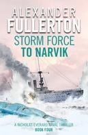 Alexander Fullerton: Storm Force to Narvik