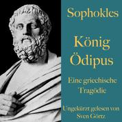 Sophokles: König Ödipus - Eine griechische Tragödie. Ungekürzt gelesen.