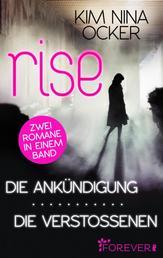 Rise - Die Ankündigung/ Die Verstoßenen - Zwei Romane in einem Band