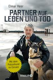 Partner auf Leben und Tod - Mit dem Polizeihund im Einsatz