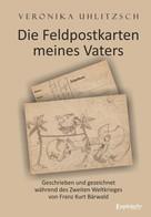 Veronika Uhlitzsch: Die Feldpostkarten meines Vaters ★★★