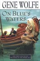 Gene Wolfe: On Blue's Waters