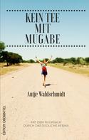 Antje Waldschmidt: Kein Tee mit Mugabe