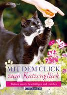 Marlitt Wendt: Mit dem Click zum Katzenglück ★★★