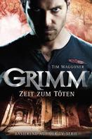 Tim Waggoner: Grimm 3: Zeit zum Töten ★★★★