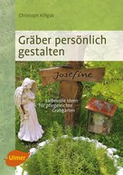 Christoph Killgus: Gräber persönlich gestalten ★★★★