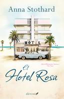 Anna Stothard: El Hotel Rosa