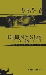 Dionysos tanzt - Erzählungen