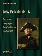 Hans Bentzien: Ich, Friedrich II.