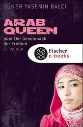 ArabQueen - oder Der Geschmack der Freiheit