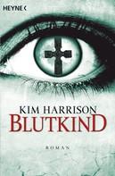 Kim Harrison: Blutkind ★★★★★