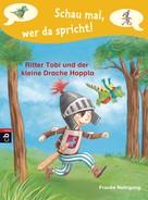 Frauke Nahrgang: Schau mal, wer da spricht - Ritter Tobi und der kleine Drache Hoppla - ★★★★