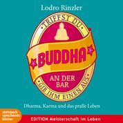 Triffst du Buddha an der Bar (Ungekürzt)