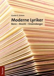 Moderne Lyriker - Benn - Brecht - Enzensberger