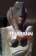Christine Lehmann: Totensteige ★★★