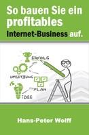 Hans-Peter Wolff: So bauen Sie ein profitables Internet-Business auf