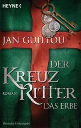 Der Kreuzritter - Das Erbe - Roman