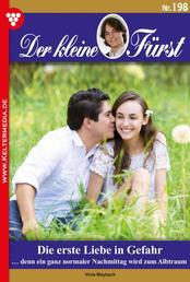 Der kleine Fürst 198 – Adelsroman - Die erste Liebe in Gefahr