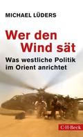 Michael Lüders: Wer den Wind sät ★★★★