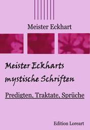 Meister Eckharts mystische Schriften - Predigten, Traktate, Sprüche