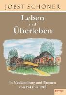 Jobst Schöner: Leben und Überleben in Mecklenburg und Bremen 1943 bis 1948