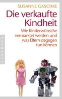 Susanne Gaschke: Die verkaufte Kindheit ★★★★