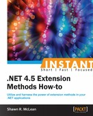 Shawn R. McLean: Instant .NET 4.5 Extension Methods How-to