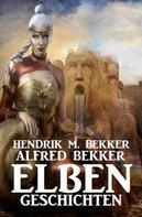 Alfred Bekker: Elben-Geschichten